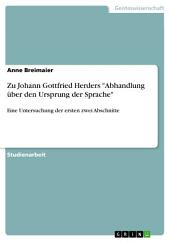 """Zu Johann Gottfried Herders """"Abhandlung über den Ursprung der Sprache"""": Eine Untersuchung der ersten zwei Abschnitte"""