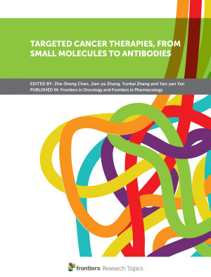 Targeted Cancer Therapies, From Small Molecules to Antibodies