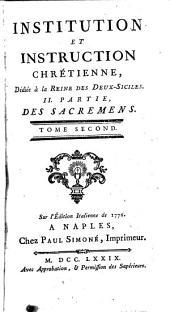 Institution et instruction chretienne: Des sacremens