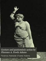 Gesture and Pantomimic Action by Florence A  Fowle Adams PDF