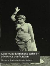 Gesture and Pantomimic Action by Florence A. Fowle Adams