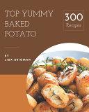 Top 300 Yummy Baked Potato Recipes