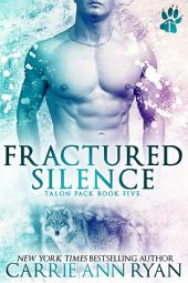 Fractured Silence: (A Paranormal Shifter Talon Pack Romance)