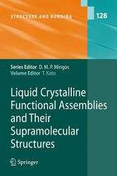 Liquid Crystalline Functional Assemblies and Their Supramolecular Structures PDF