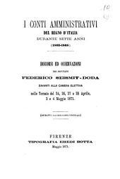 I conti amministrativi del regno d'Italia durante sette anni, 1862-1868: discorsi ed osservazioni davanti alla camera elettiva nelle tornate del 24,26,27 e 28 aprile,3 e 4 maggio 1871