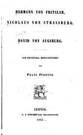 Deutsche Mystiker des vierzehnten Jahrhunderts: Bd. Hermann von Fritslar. Nicolaus von Strassburg. David von Augsburg