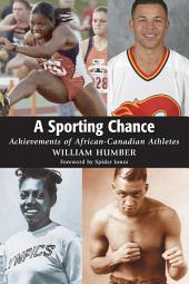 A Sporting Chance: Achievements of African-Canadian Athletes