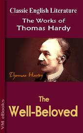 The Well-Beloved: Works of Hardy