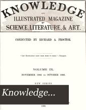 Knowledge...: A Monthly Record of Science, Volume 9