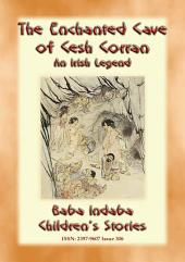 THE ENCHANTED CAVE OF CESH CORRAN ? A tale of Finn MacCumhail: Baba Indaba?s Children's Stories - Issue 306