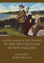 A genealogical dictionary of the first settlers of New England, Volume 4: Surnames S - Z