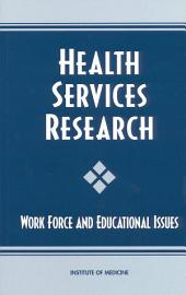 Health Services Research: Work Force and Educational Issues