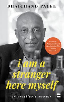 I Am a Stranger Here Myself  An Unreliable Memoir