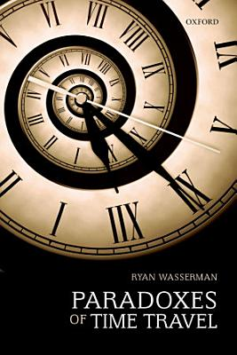 The Paradoxes of Time Travel PDF