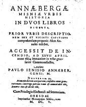 Annaebergae Misniae urbis historia: in duos libros digesta