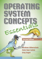 Operating System Concepts Essentials, 2nd Edition: Second Edition