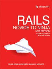 Rails: Novice to Ninja: Build Your Own Ruby on Rails Website, Edition 3