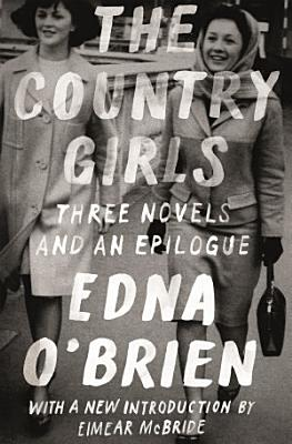 The Country Girls  Three Novels and an Epilogue PDF