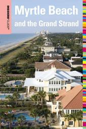 Insiders' Guide® to Myrtle Beach and the Grand Strand: Edition 10