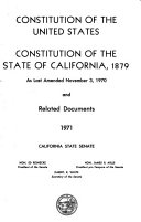 Constitution of the State of California, the Constitution of the United States and Related Documents