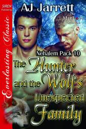 The Hunter and the Wolf's Unexpected Family [Nehalem Pack 10]