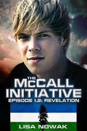 The Mccall Initiative Episode 1. 2: Revelation