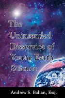 The Unintended Disservice of Young Earth Science PDF