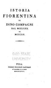 Istoria fiorentina di Dino Compagni, dal MCCLXXX [1280] al MCCCXII [1312]
