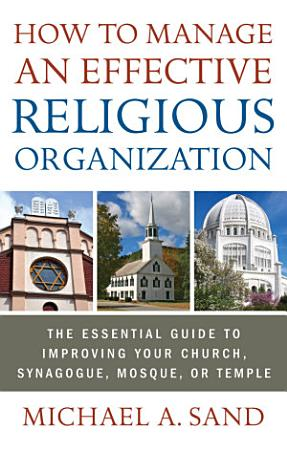 How to Manage an Effective Religious Organization PDF