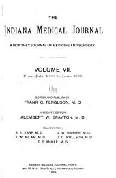 Indiana Medical Journal: A Monthly Journal of Medicine and Surgery, Volume 7