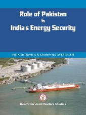 Role of Pakistan in India's Energy Security-: An Issue Brief