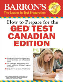 How to Prepare for the GED Test: Canadian Edition