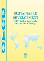Sustainable Development OECD Policy Approaches for the 21st Century: OECD Policy Approaches for the 21st Century