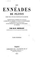 Les Ennéades de Plotin ...: Tr. ... en français ... et précédées de la vie de Plotin et des principes de la théorie des intelligbles de Porphyre, Volume1