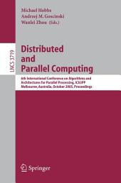 Distributed and Parallel Computing: 6th International Conference on Algorithms and Architectures for Parallel Processing, ICA3PP, Melbourne, Australia, October 2-3, 2005, Proceedings