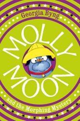 Molly Moon And The Morphing Mystery Book PDF