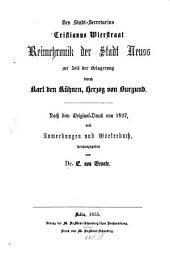 Des Stadt-Secretarius Christianus Wierstraat Reimchronik der Stadt Neuss zur Zeit der Belagerung durch Karl den Kühnen, Herzog von Burgund