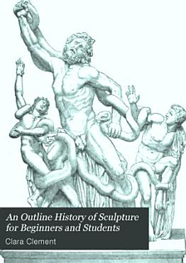 An Outline History of Sculpture for Beginners and Students PDF