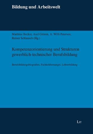 Kompetenzorientierung und Strukturen gewerblich technischer Berufsbildung PDF
