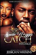 When the Side N gga Catch Feelings