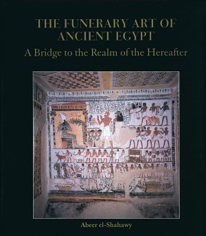 The Funerary Art of Ancient Egypt PDF