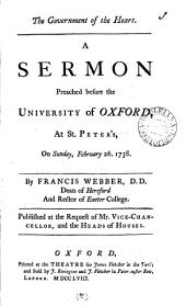 The Government of the Heart: A Sermon Preached Before the University of Oxford, at St. Peter's, on Sunday, February 26. 1758