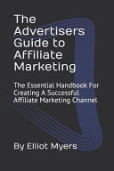 The Advertisers Guide to Affiliate Marketing