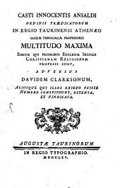 Multitudo maxima eorum, qui prioribus ecclesiae saeculis christ. religionem professi sunt, adv. Dav. Clarksonum ... ostensa et vindicata