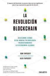 La revolución blockchain: Descubre cómo esta nueva tecnología transformará la economía global
