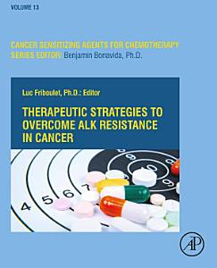 Therapeutic Strategies to Overcome ALK Resistance in Cancer