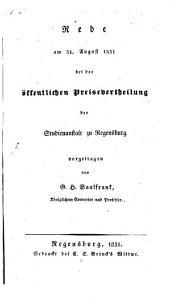 Rede am 31. Aug. 1831 bei der öffentlichen Preisevertheilung der Studienanstalt zu Regensburg