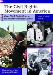 The Civil Rights Movement in America: From Black Nationalism to the Women's Political Council: From Black Nationalism to the Women's Political Council