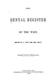 The Dental Register: A Monthly Journal of Dentistry Devoted to the Interests of the Profession, Volume 12