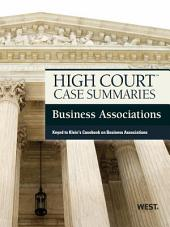 High Court Case Summaries on Business Associations, Keyed to Klein, 8th: Edition 8